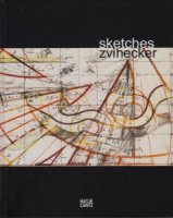 Zvi Hecker: Sketches ツヴィ・ヘッカー