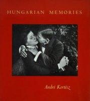 Andre Kertesz: Hungarian Memories アンドレ・ケルテス