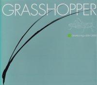 GRASSHOPPER ONAKA Koji=2001‐2005 尾仲浩二
