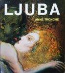 Ljuba by Anne Tronche リューバ