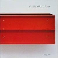 Donald Judd: Colorist ドナルド・ジャッド