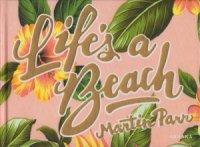 Life's a Beach マーティン・パー