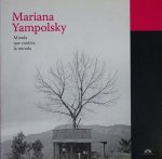 Mariana Yampolsky: Mirada Que Cautiva La Mirada マリアナ・ヤンポリスキー