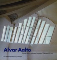 Alvar Aalto: Between Humanism and Materialism アルヴァ・アアルト