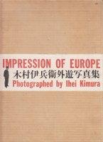 <img class='new_mark_img1' src='https://img.shop-pro.jp/img/new/icons50.gif' style='border:none;display:inline;margin:0px;padding:0px;width:auto;' />木村伊兵衛外遊写真集 Impression of Europe by Ihei Kimura