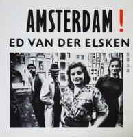 Ed Van Der Elsken: Amsterdam!: Oude Foto's 1947-1970 エド・ヴァン・デル・エルスケン