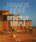 Francis Kere: Radically Simple フランシス・ケレ