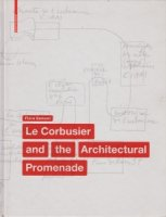Le Corbusier and the Architectural Promenade ル・コルビュジエ