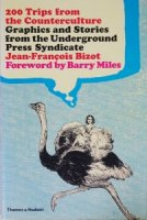 200 Trips from the Counterculture: Graphics and Stories from the Underground Press Syndicate