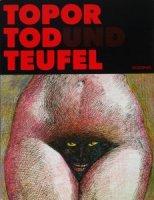 Topor, Tod und Teufel ローラン・トポール