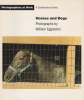 Horses and Dogs by William Eggleston ウィリアム・エグルストン