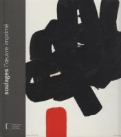 Soulages: l'oeuvre imprime ピエール・スーラージュ