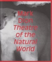 Mark Dion: Theatre of the Natural World マーク・ディオン