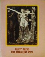 Ernst Fuchs: Das graphische Werk エルンスト・フックス