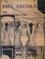 Paul Delvaux: Das Graphische Werk ポール・デルヴォー