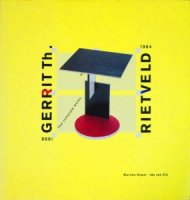 Gerrit Th. Rietveld 1888-1964: The Complete Works. へリット・トーマス・リートフェルト