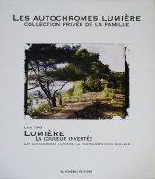 Lumiere La Couleur Inventee: Les Autochromes, Collection Privee de la Famille Lumiere