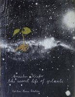 Anselm Kiefer: The Secret Life of Plants アンゼルム・キーファー