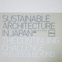 サステナブル・アーキテクチャー nikken.jp SUSTAINABLE ARCHITECTURE IN JAPAN THE CONTINUING CHALLENGE1990‐2010&BEYOND