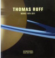 Thomas Ruff: Works 1979-2011 トーマス・ルフ