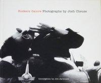 Rockers Galore: Photographs By Josh Cheuse ジョシュ・チューズ
