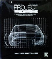 Project 928: Development History of the Porsche 928 from First Sketch to Production