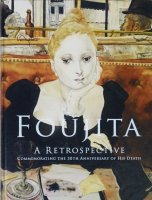 没後50年 藤田嗣治展 Foujita : a retrospective commemorating the 50th anniversary of his death