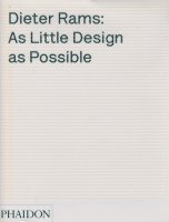 Dieter Rams: As Little Design as Possible ディーター・ラムス