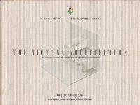 バーチャルアーキテクチャー 建築における「可能と不可能の差」
