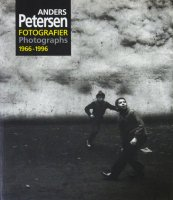 Anders Petersen: Photographs 1966-1996 アンデルス・ペーターセン