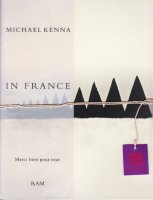 Michael Kenna: In France マイケル・ケンナ