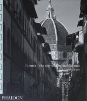 Florence: The City and Its Architecture フィレンツェ 都市と建築
