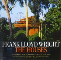 Frank Lloyd Wright: The Houses フランク・ロイド・ライト