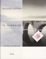 Michael Kenna: IN HOKKAIDO Landscapes and Memory(改訂新版) マイケル・ケンナ