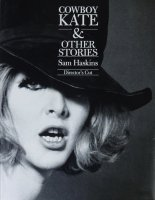 Sam Haskins: Cowboy Kate and Other Stories Director's Cut サム・ハスキンス
