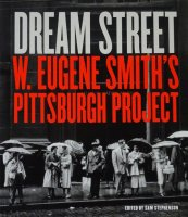 Dream Street: W. Eugene Smith's Pittsburgh Project ユージン・スミス