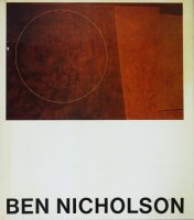 Ben Nicholson: Drawings, Paintings and Reliefs, 1911-68 ベン・ニコルソン