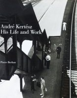 Andre Kertesz: His Life and Work アンドレ・ケルテス