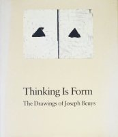 Thinking Is Form: The Drawings of Joseph Beuys ヨーゼフ・ボイス