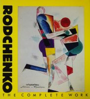 Rodchenko: The Complete Work アレクサンドル・ロトチェンコ