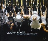 Claudia Rogge: A Retrospective クラウディア・ロッゲ