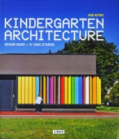 Kindergarten Architecture: Design Guide + 37 Case Studies 幼稚園建築