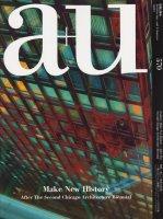 a+u 2018年3月号 新しい歴史の創造 第2回シカゴ建築ビエンナーレのその後