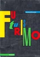 Futurismo & Futurismi 未来派
