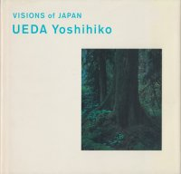 VISIONS of JAPAN UEDA Yoshihiko 上田義彦