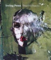 Irving Penn: Beyond Beauty アーヴィング・ペン