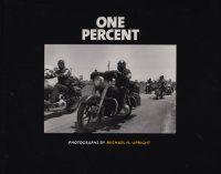 One Percent Photographs By Michael H. Upright