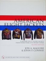 American Flight Jackets: A History of U.S. Flyers' Jackets from World War I to Desert Storm