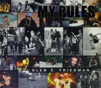 Glen E. Friedman: My Rules グレン・フリードマン