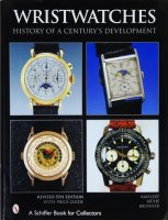 Wristwatches: History Of A Century's Development(Fifth edition)